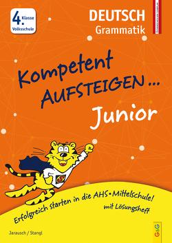 Kompetent Aufsteigen Junior Deutsch – Grammatik 4. Klasse VS von Jarausch,  Susanna, Stangl,  Ilse