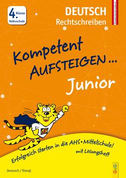 Kompetent Aufsteigen Junior Deutsch – Rechtschreiben 4. Klasse Volksschule von Jarausch,  Susanna, Stangl,  Ilse