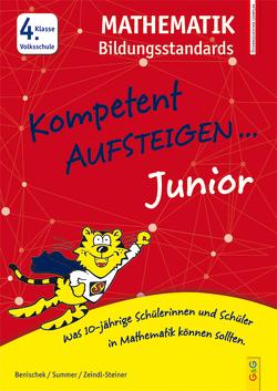 Kompetent Aufsteigen Junior Mathematik Bildungsstandards 4. Klasse VS von Benischek,  Isabella, Summer,  Anita, Zeindl-Steiner,  Regina