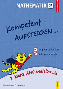 Kompetent Aufsteigen Mathematik 2 von Wagner,  Günther, Wagner,  Helga