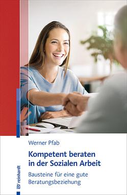 Kompetent beraten in der Sozialen Arbeit von Pfab,  Werner