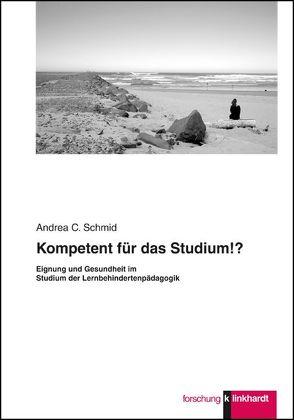 Kompetent für das Studium!? von Schmid,  Andrea C.