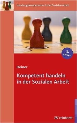 Kompetent handeln in der Sozialen Arbeit von Heiner,  Maja