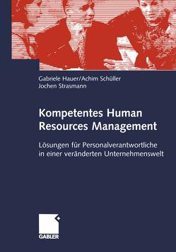 Kompetentes Human Resources Management von Hauer,  Gabriele, Schüller,  Achim, Strasmann,  Jochen