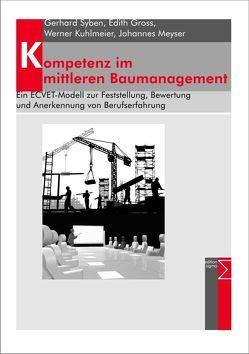 Kompetenz im mittleren Baumanagement von Gross,  Edith, Kuhlmeier,  Werner, Meyser,  Johannes, Syben,  Gerhard