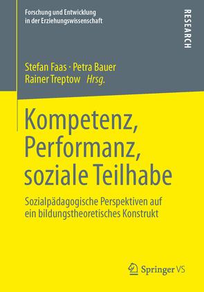 Kompetenz, Performanz, soziale Teilhabe von Bauer,  Petra, Faas,  Stefan, Treptow,  Rainer
