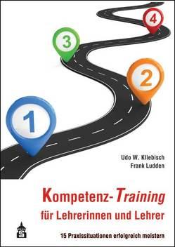 Kompetenz-Training für Lehrerinnen und Lehrer von Kliebisch,  Udo W., Ludden,  Frank