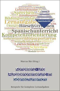 Kompetenz- und Aufgabenorientierung im Spanischunterricht von Bär,  Marcus