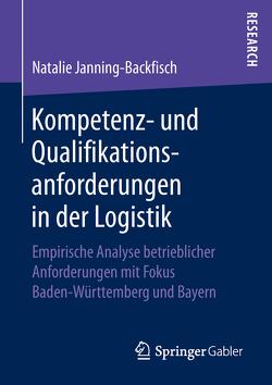 Kompetenz- und Qualifikationsanforderungen in der Logistik von Janning-Backfisch,  Natalie