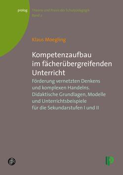 Kompetenzaufbau im fächerübergreifenden Unterricht von Moegling,  Klaus