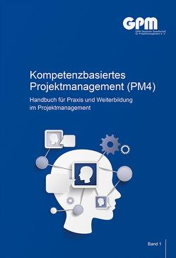 Kompetenzbasiertes Projektmanagement (PM4) von GPM Deutsche Gesellschaft für Projektmanagement e.V.