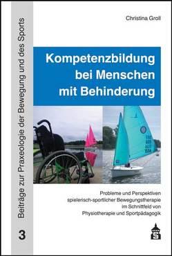 Kompetenzbildung bei Menschen mit Behinderung von Groll,  Christina