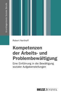 Kompetenzen der Arbeits- und Problembewältigung von Northoff,  Robert