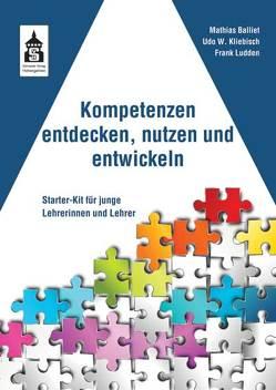 Kompetenzen entdecken, nutzen und entwickeln von Balliet,  Mathias, Kliebisch,  Udo W., Ludden,  Frank
