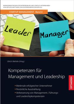 Kompetenzen für Management und Leadership von Prof. Dr. Dr. h.c. Wehrlin,  Ulrich