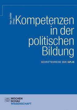 Kompetenzen in der politischen Bildung von Juchler,  Ingo