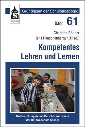 Kompetenzen Lehren und Lernen von Rauschenberger,  Hans, Röhner,  Charlotte