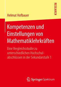 Kompetenzen und Einstellungen von Mathematiklehrkräften von Hofbauer,  Helmut