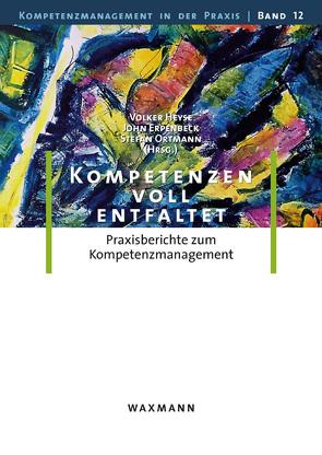 Kompetenzen voll entfaltet von Erpenbeck,  John, Heyse,  Volker, Ortmann,  Stefan