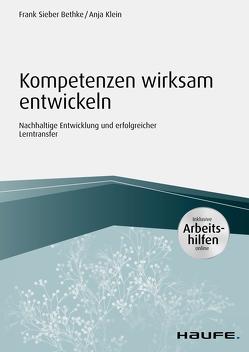 Kompetenzen wirksam entwickeln – inkl. Arbeitshilfen online von Bethke,  Frank Sieber, Klein,  Anja