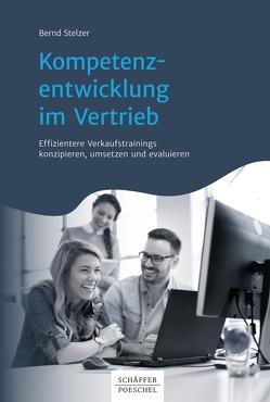 Kompetenzentwicklung im Vertrieb von Stelzer,  Bernd