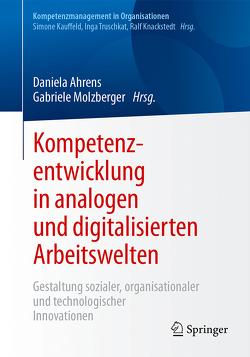 Kompetenzentwicklung in analogen und digitalisierten Arbeitswelten von Ahrens,  Daniela, Molzberger,  Gabriele