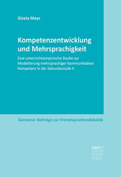 Kompetenzentwicklung und Mehrsprachigkeit von Mayr,  Gisela