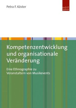 Kompetenzentwicklung und organisationale Veränderung von Köster,  Petra F.