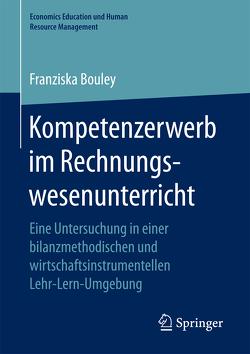 Kompetenzerwerb im Rechnungswesenunterricht von Bouley,  Franziska
