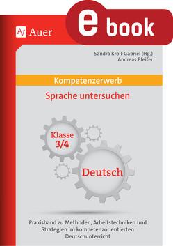 Kompetenzerwerb Sprache untersuchen 3+4 von Kroll-Gabriel,  Sandra, Pfeifer,  Andreas