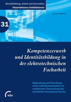 Kompetenzerwerb und Identitätsbildung in der elektrotechnischen Facharbeit von Reinhold,  Michael