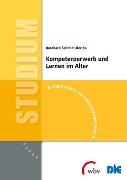 Kompetenzerwerb und Lernen im Alter von Schmidt-Hertha,  Bernhard