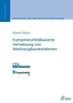 Kompetenzfeldbasierte Vernetzung von Werkzeugbaustandorten von Pitsch,  Martin