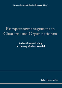 Kompetenzmanagement in Clustern und Organisationen von Duschek,  Stephan, Schramm,  Florian