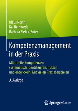 Kompetenzmanagement in der Praxis von North,  Klaus, Reinhardt,  Kai, Sieber-Suter,  Barbara