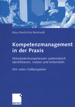 Kompetenzmanagement in der Praxis von North,  Klaus, Reinhardt,  Kai