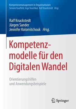 Kompetenzmodelle für den Digitalen Wandel von Knackstedt,  Ralf, Kolomitchouk,  Jennifer, Sander,  Jürgen