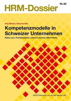Kompetenzmodelle in Schweizer Unternehmen von Hitz,  Vanessa, Mücke,  Anja