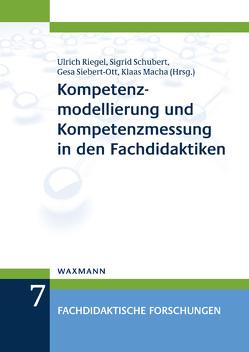 Kompetenzmodellierung und Kompetenzmessung in den Fachdidaktiken von Macha,  Klaas, Riegel,  Ulrich, Schubert,  Sigrid, Siebert-Ott,  Gesa