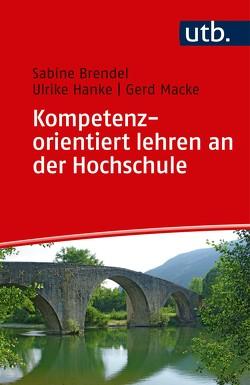 Kompetenzorientiert lehren an der Hochschule von Brendel,  Sabine, Hanke,  Ulrike, Macke,  Gerd