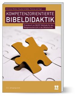 Kompetenzorientierte Bibeldidaktik von Müller,  Christian, Schäble,  Claudia, van Vugt,  Thomas