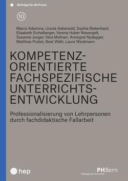 Kompetenzorientierte, fachspezifische Unterrichtsentwicklung von Adamina,  Marco, Wannack,  Evelyne