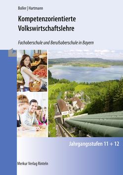 Kompetenzorientierte Volkswirtschaftslehre von Boller,  Eberhard, Hartmann,  Gernot