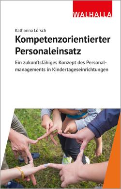 Kompetenzorientierter Personaleinsatz von Lörsch,  Katharina