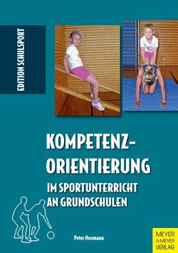 Kompetenzorientierung im Sportunterricht an Grundschulen von Neumann,  Peter