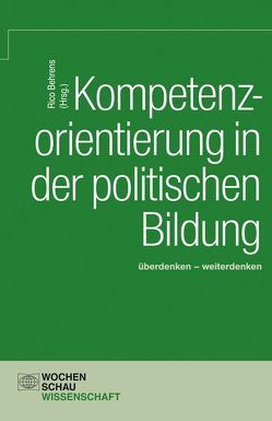 Kompetenzorientierung in der politischen Bildung von Behrens,  Rico