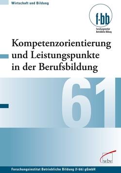 Kompetenzorientierung und Leistungspunkte in der Berufsbildung von Loebe,  Herbert, Severing,  Eckart