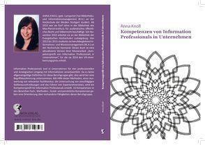 Anna Knoll. Kompetenzen von Information Professionals in Unternehmen. von Knoll,  Anna