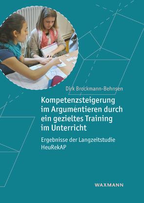 Kompetenzsteigerung im Argumentieren durch ein gezieltes Training im Unterricht von Brockmann-Behnsen,  Dirk