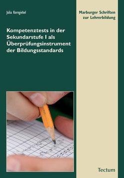 Kompetenztests in der Sekundarstufe I als Überprüfungsinstrument der Bildungsstandards von Korngiebel,  Julia